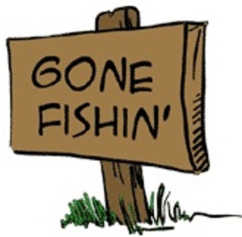 gone fishin.jpg